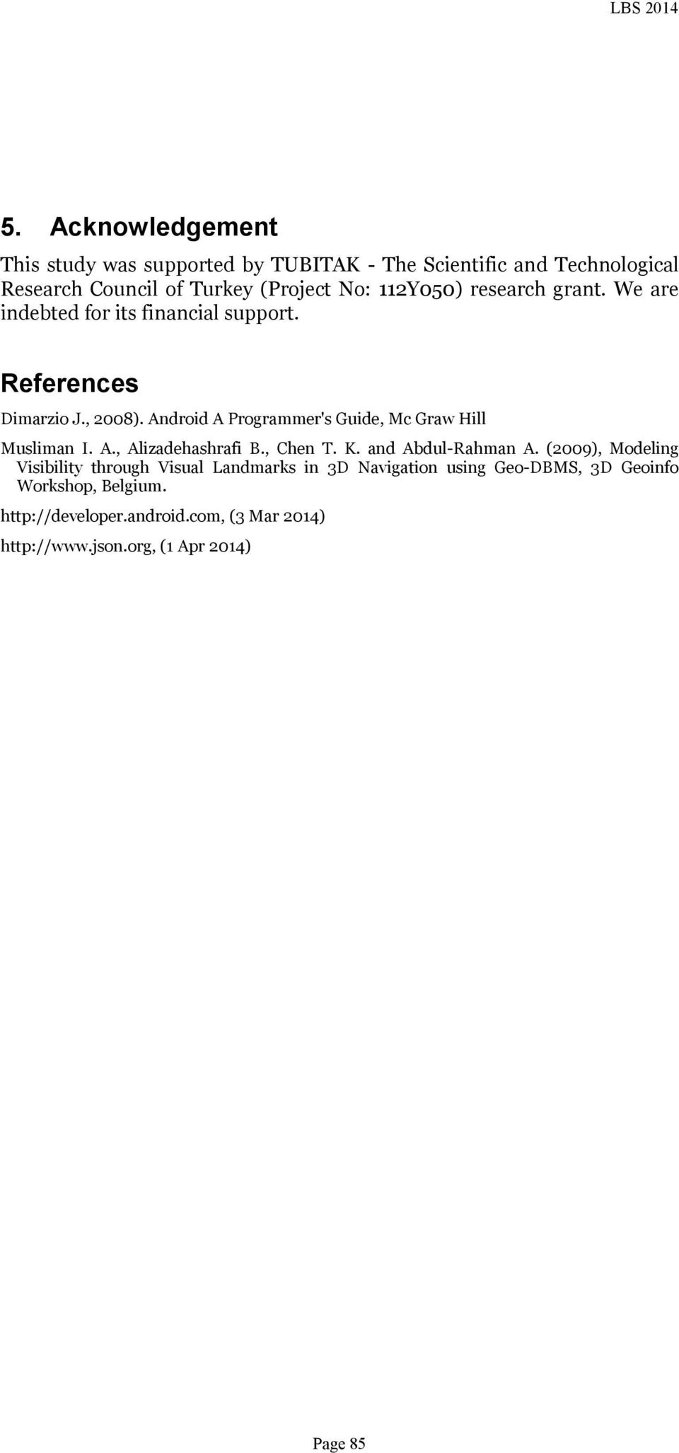 Android A Programmer's Guide, Mc Graw Hill Musliman I. A., Alizadehashrafi B., Chen T. K. and Abdul-Rahman A.