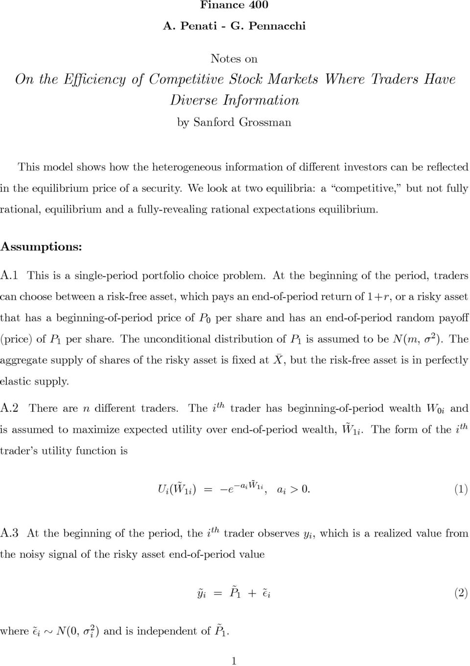 can be reflected in the equilibrium price of a security. We look at two equilibria: a competitive, but not fully rational, equilibrium and a fully-revealing rational expectations equilibrium.