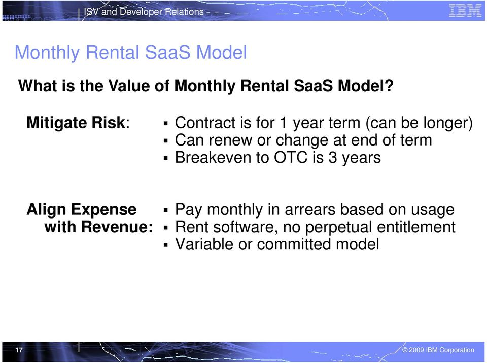 end of term Breakeven to OTC is 3 years Align Expense with Revenue: Pay monthly in