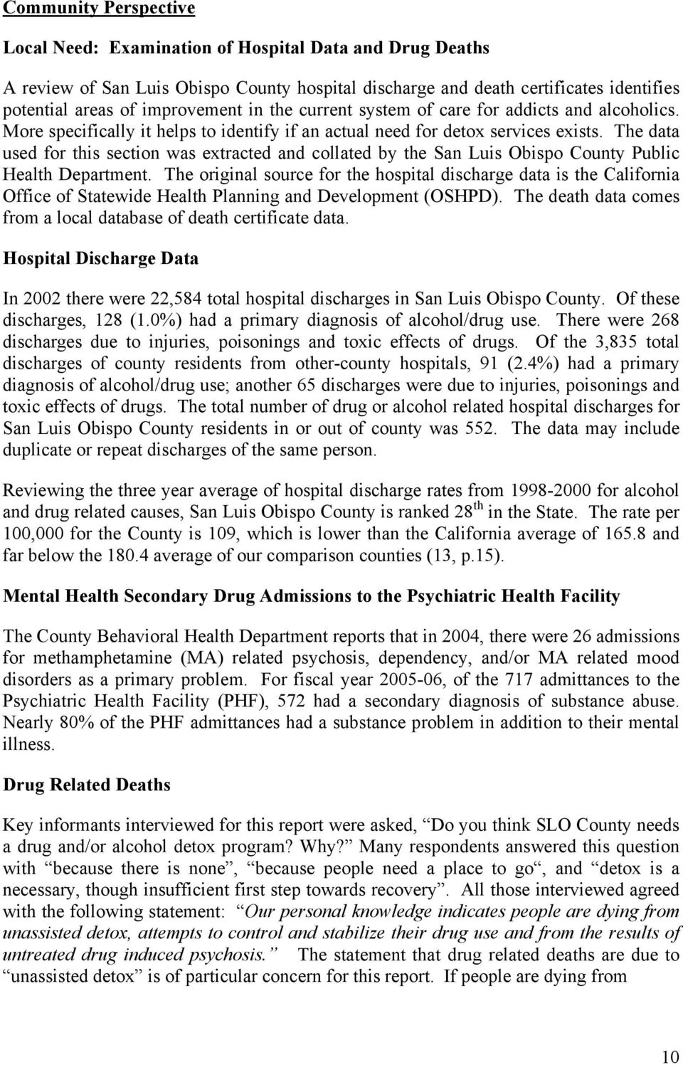 The data used for this section was extracted and collated by the San Luis Obispo County Public Health Department.