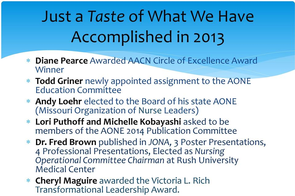 Kobayashi asked to be members of the AONE 2014 Publication Committee Dr.