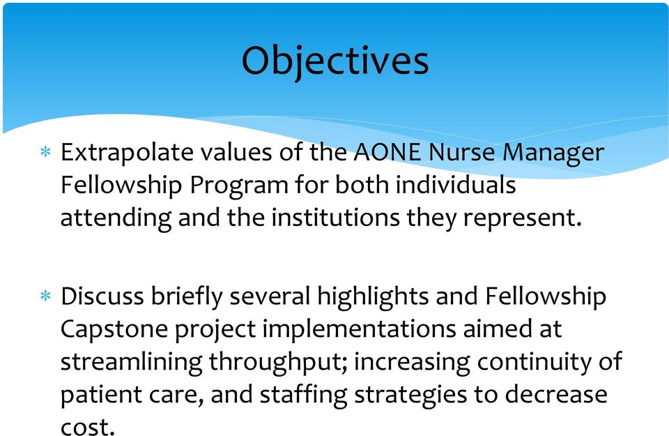 Discuss briefly several highlights and Fellowship Capstone project implementations