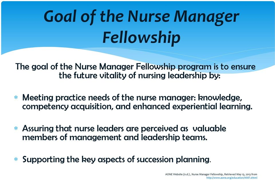 Assuring that nurse leaders are perceived as valuable members of management and leadership teams.