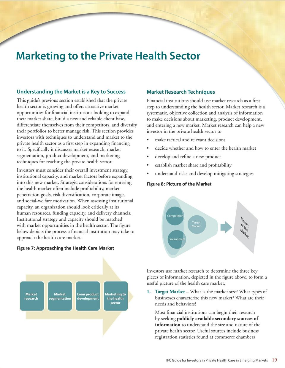 better manage risk. This section provides investors with techniques to understand and market to the private health sector as a first step in expanding financing to it.