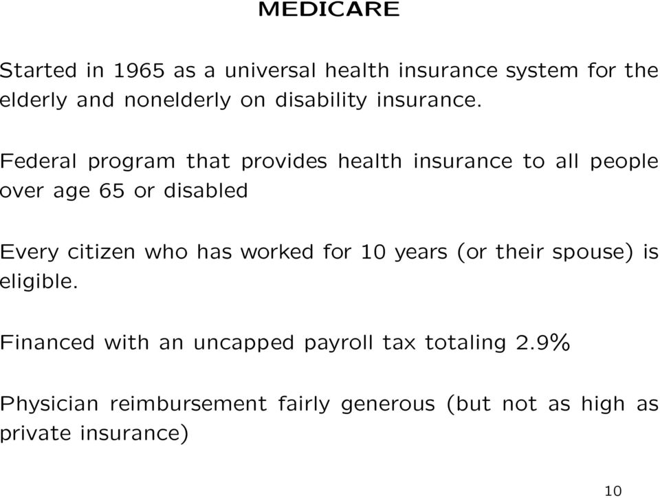 Federal program that provides health insurance to all people over age 65 or disabled Every citizen who