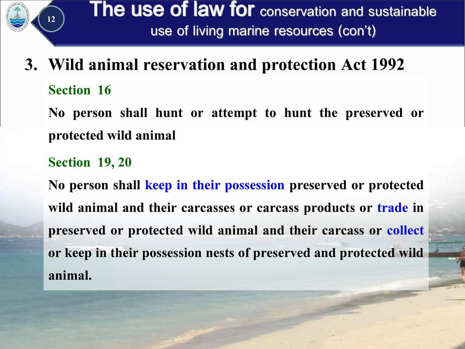 or protected wild animal and their carcasses or carcass products or trade in preserved or protected wild