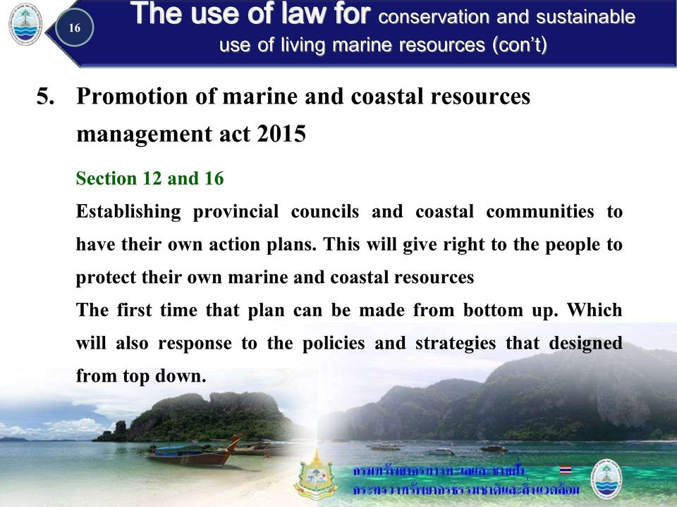 This will give right to the people to protect their own marine and coastal resources The first time