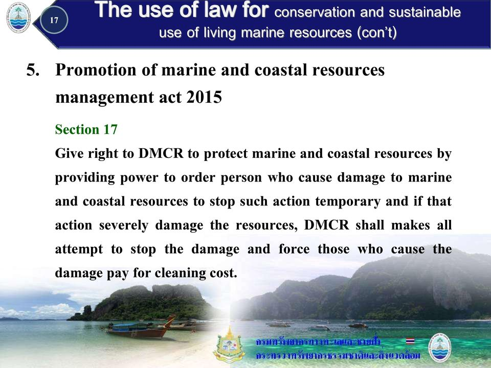 coastal resources to stop such action temporary and if that action severely damage the resources, DMCR