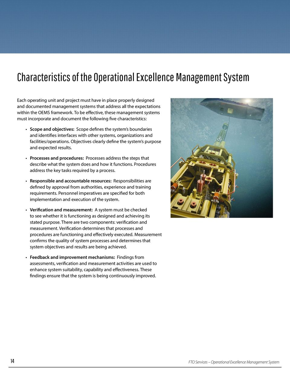 To be effective, these management systems must incorporate and document the following five characteristics: Scope and objectives: Scope defines the system s boundaries and identifies interfaces with