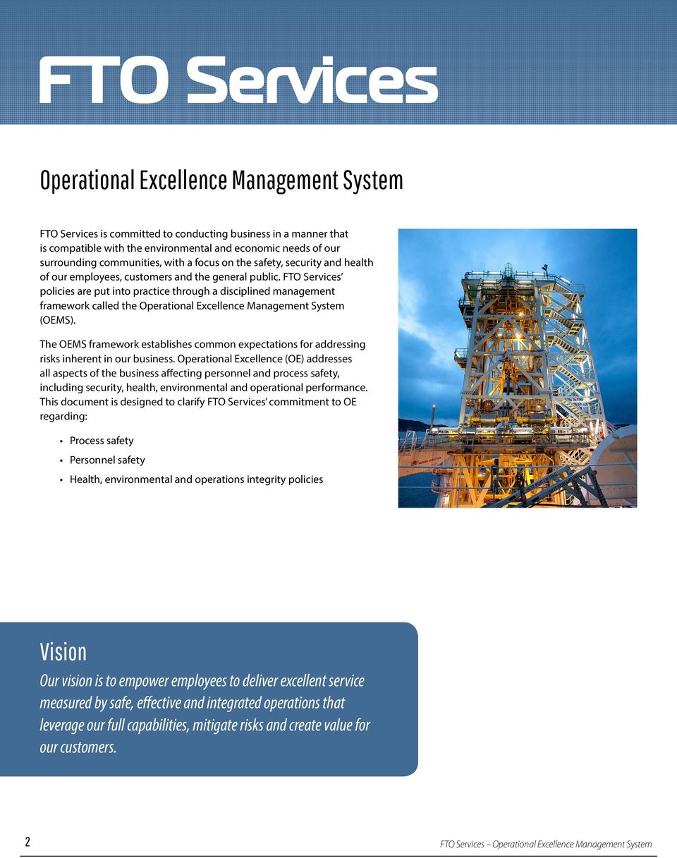 FTO Services policies are put into practice through a disciplined management framework called the Operational Excellence Management System (OEMS).