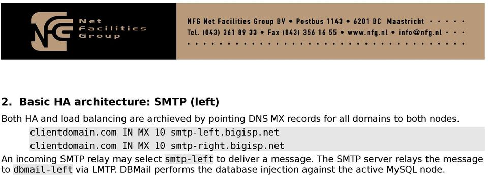 com IN MX 10 -right.bigisp.net An incoming SMTP relay may select -left to deliver a message.