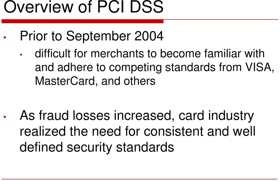 VISA, MasterCard, and others As fraud losses increased, card