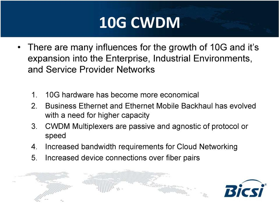 Business Ethernet and Ethernet Mobile Backhaul has evolved with a need for higher capacity 3.