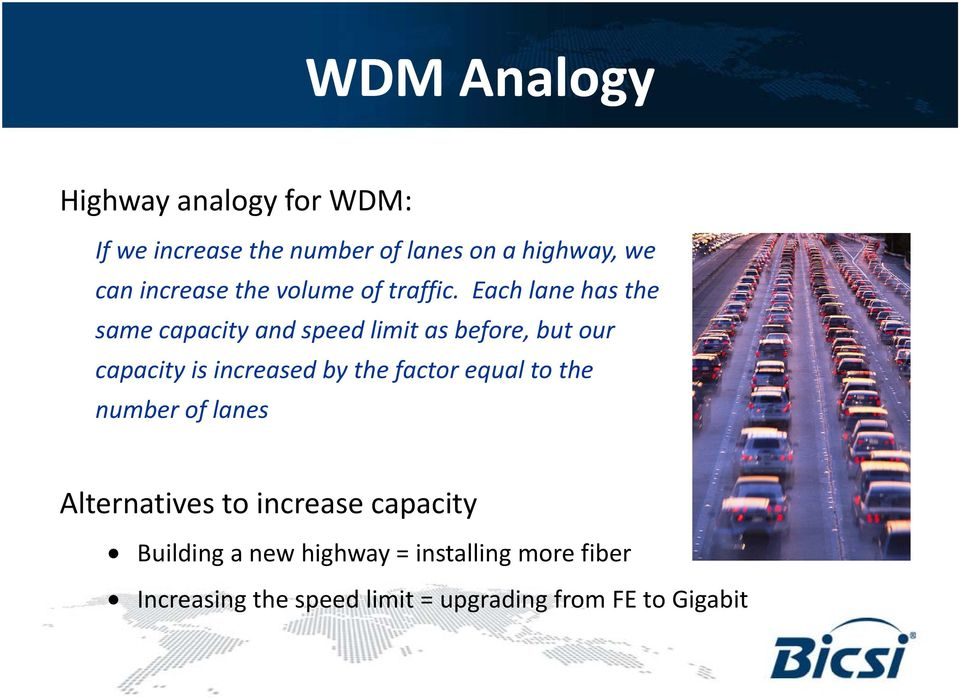 Each lane has the same capacity and speed limit as before, but our capacity is increased by the