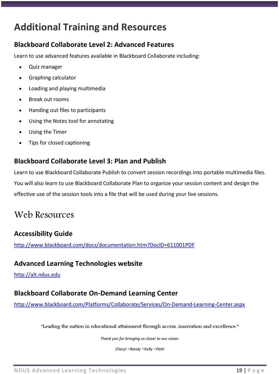 and Publish Learn to use Blackboard Collaborate Publish to convert session recordings into portable multimedia files.