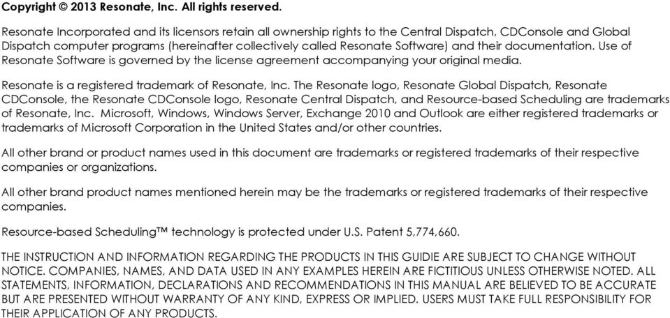 their documentation. Use of Resonate Software is governed by the license agreement accompanying your original media. Resonate is a registered trademark of Resonate, Inc.