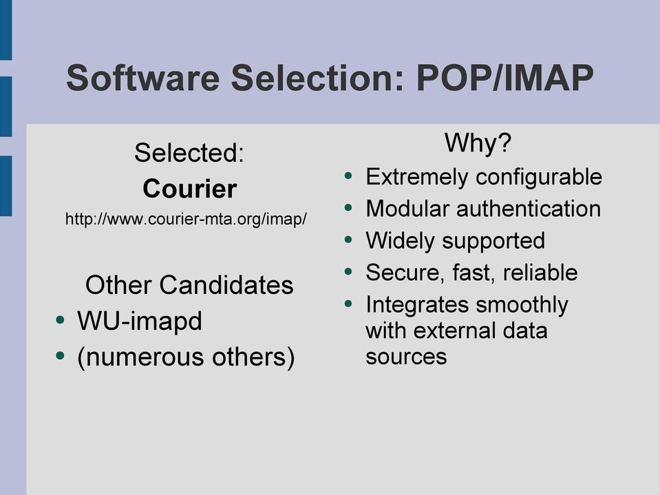 org/imap/ Other Candidates WU-imapd (numerous others) Why?