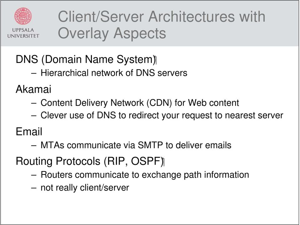 redirect your request to nearest server Email MTAs communicate via SMTP to deliver emails