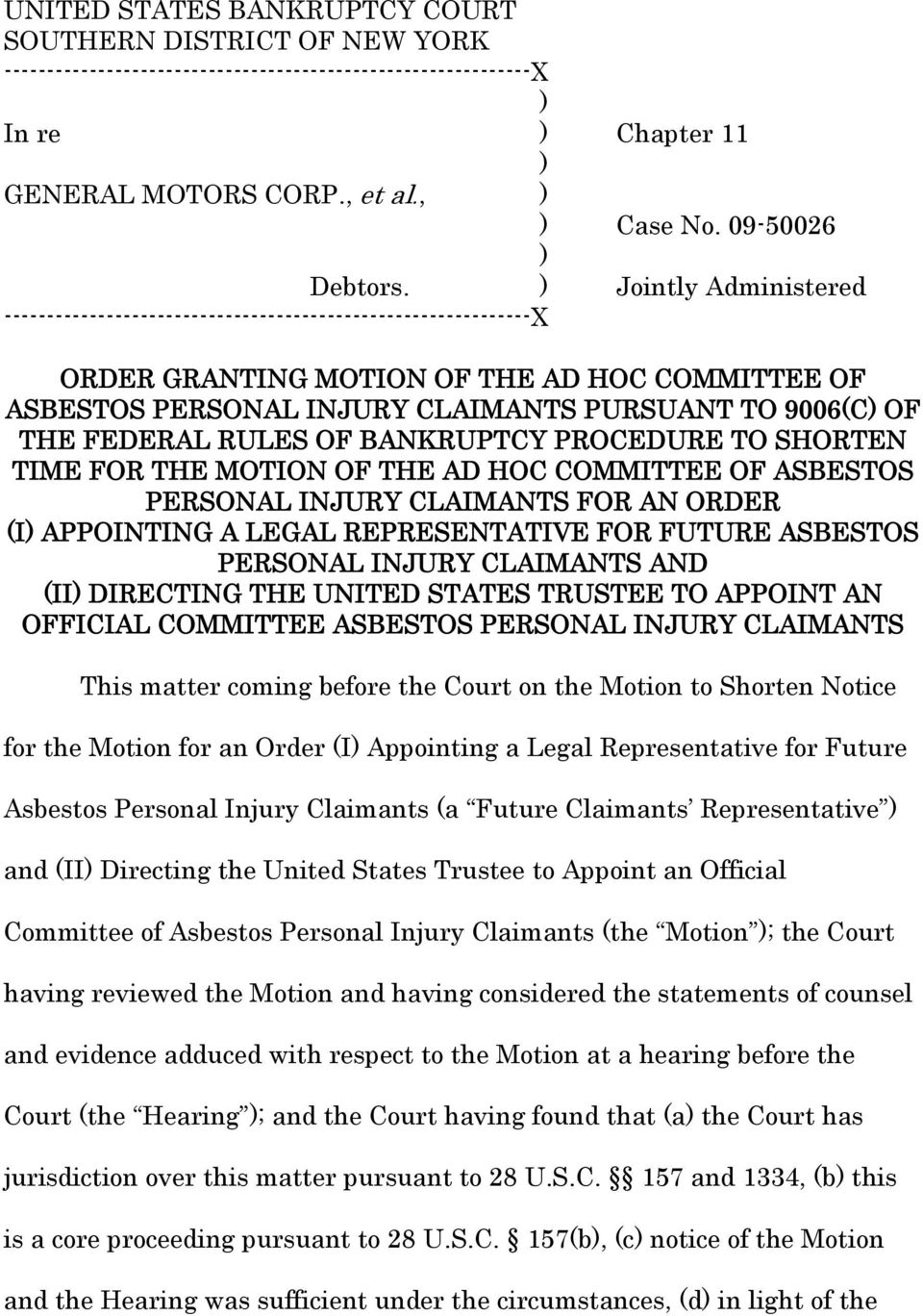 FEDERAL RULES OF BANKRUPTCY PROCEDURE TO SHORTEN TIME FOR THE MOTION OF THE AD HOC COMMITTEE OF ASBESTOS PERSONAL INJURY CLAIMANTS FOR AN ORDER (I APPOINTING A LEGAL REPRESENTATIVE FOR FUTURE