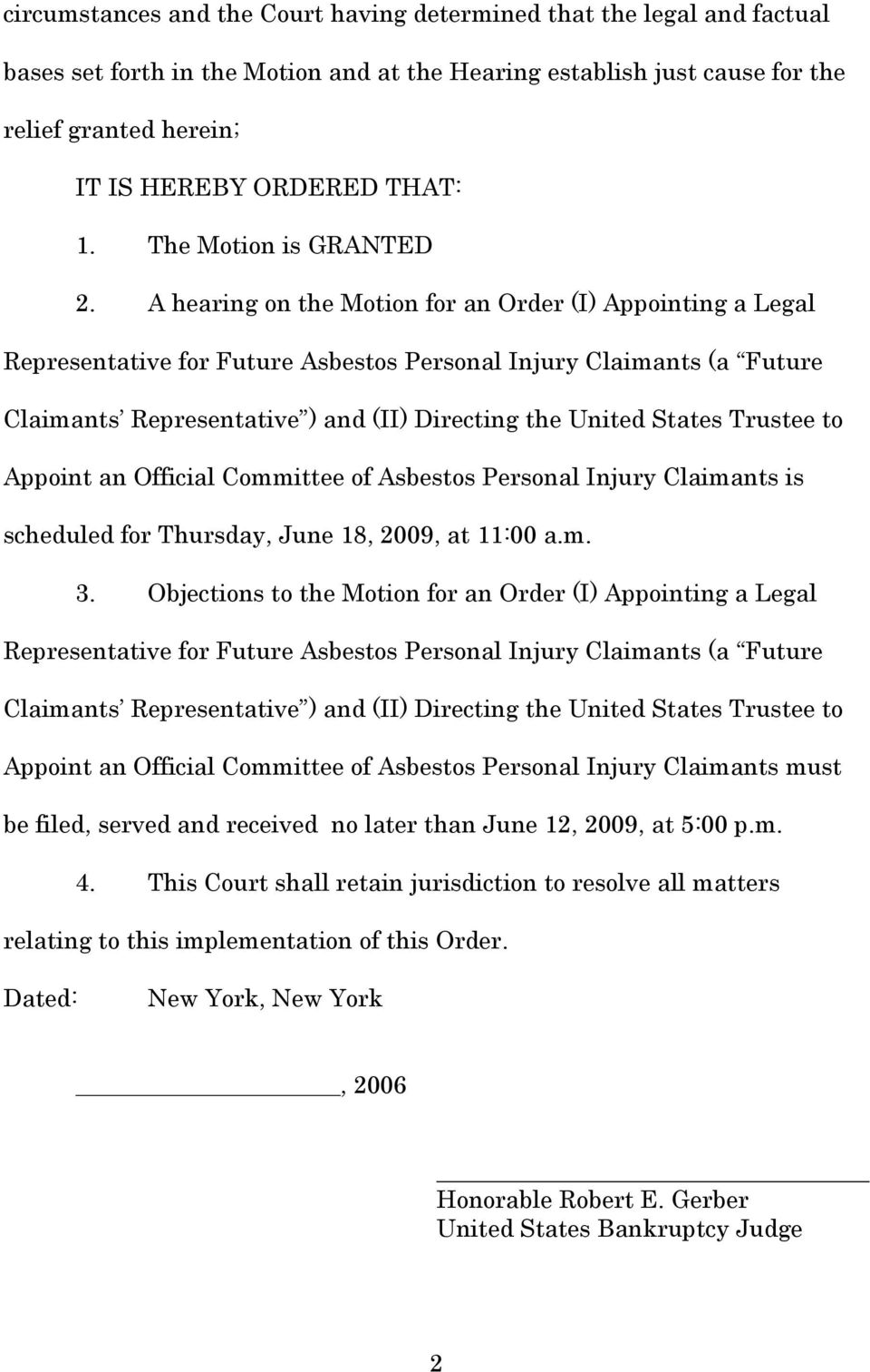 A hearing on the Motion for an Order (I Appointing a Legal Representative for Future Asbestos Personal Injury Claimants (a Future Claimants Representative and (II Directing the United States Trustee