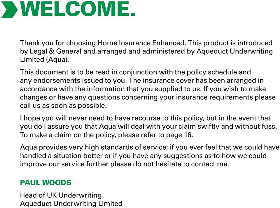 The insurance cover has been arranged in accordance with the information that you supplied to us.