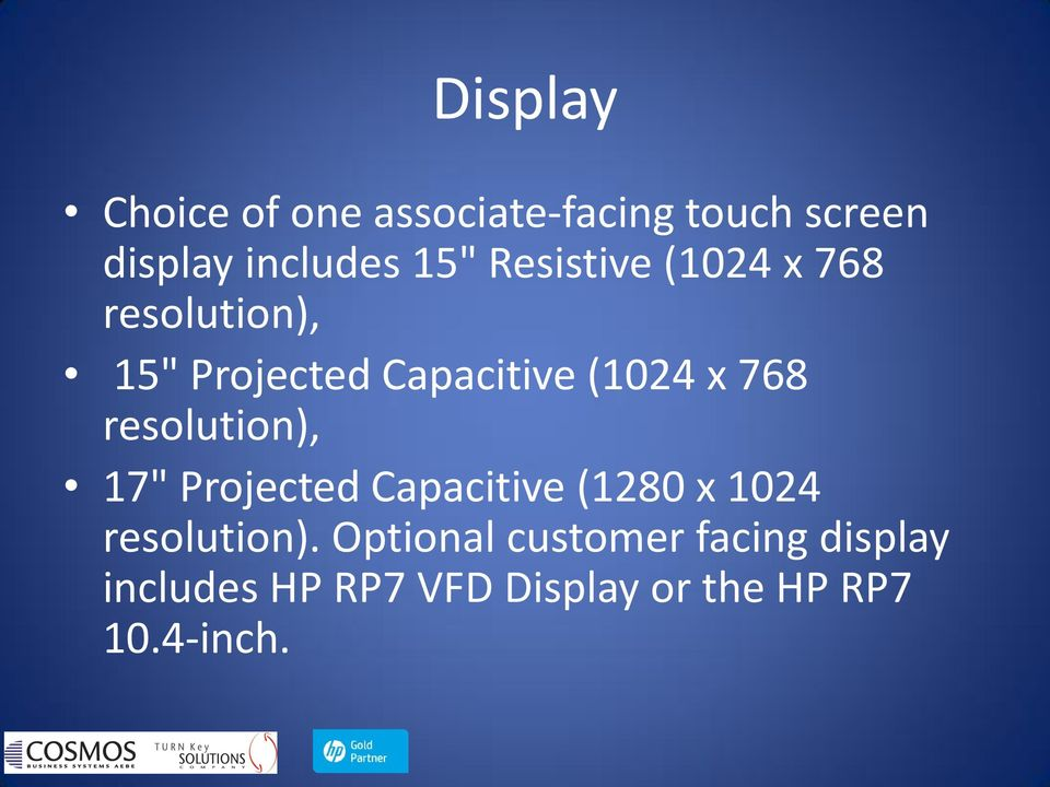 "resolution), 17"" Projected Capacitive (1280 x 1024 resolution)."