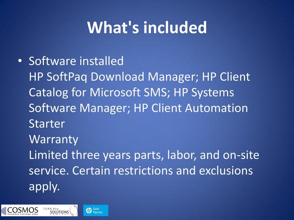Client Automation Starter Warranty Limited three years parts,