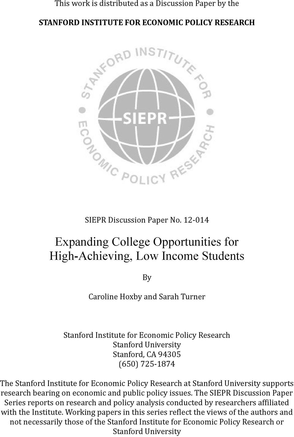 94305 (650) 725-1874 The Stanford Institute for Economic Policy Research at Stanford University supports research bearing on economic and public policy issues.