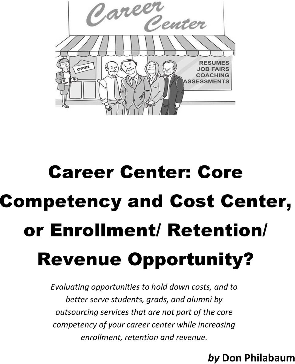 Evaluating opportunities to hold down costs, and to better serve students, grads, and