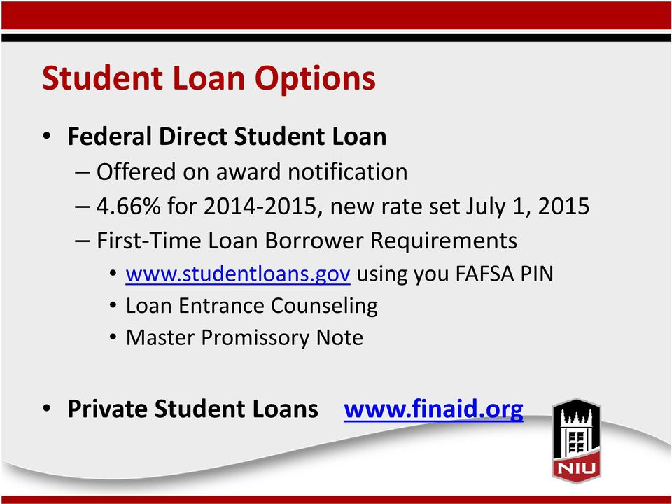 66% for 2014 2015, new rate set July 1, 2015 First Time Loan Borrower