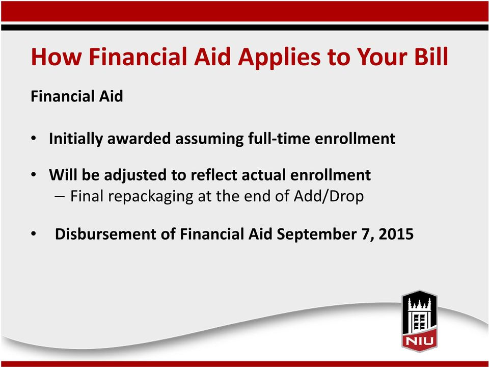 adjusted to reflect actual enrollment Final repackaging at