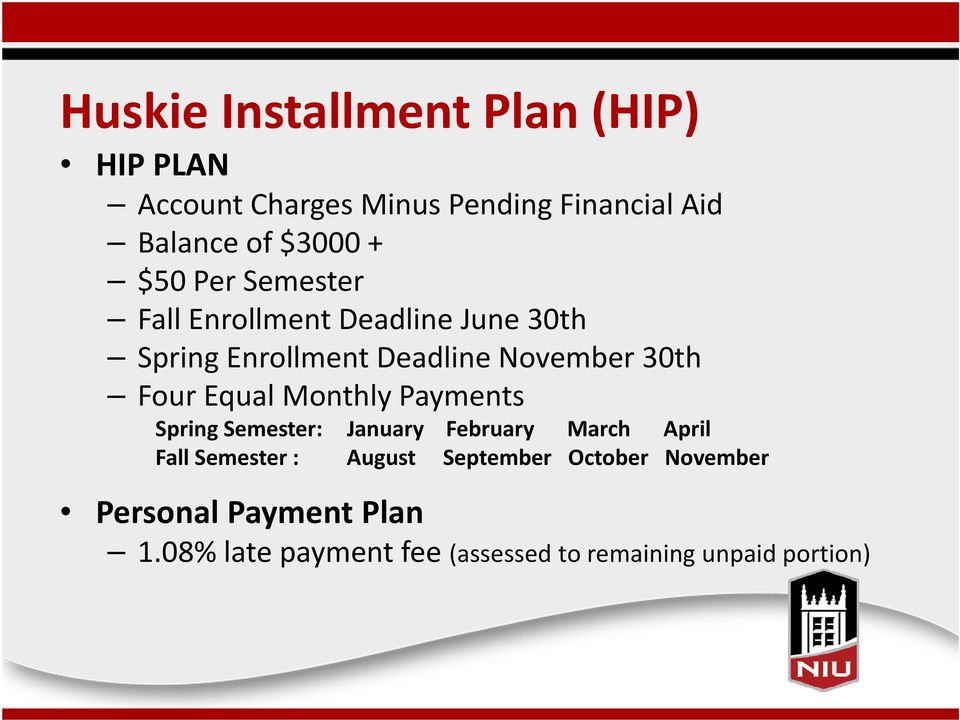 Equal Monthly Payments Spring Semester: Fall Semester : January February March April August