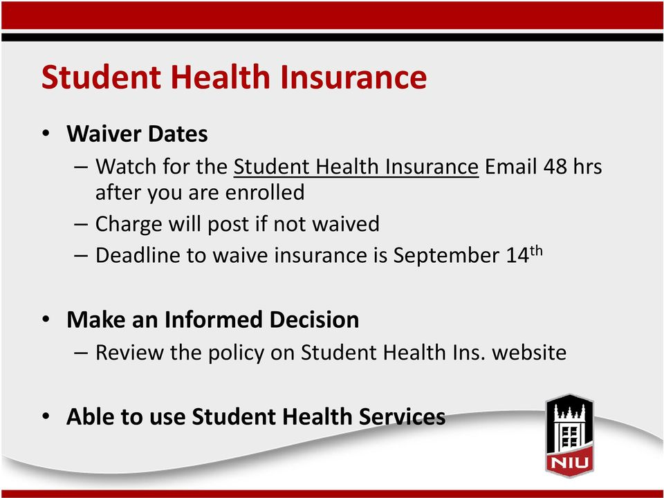 waived Deadline to waive insurance is September 14 th Make an Informed