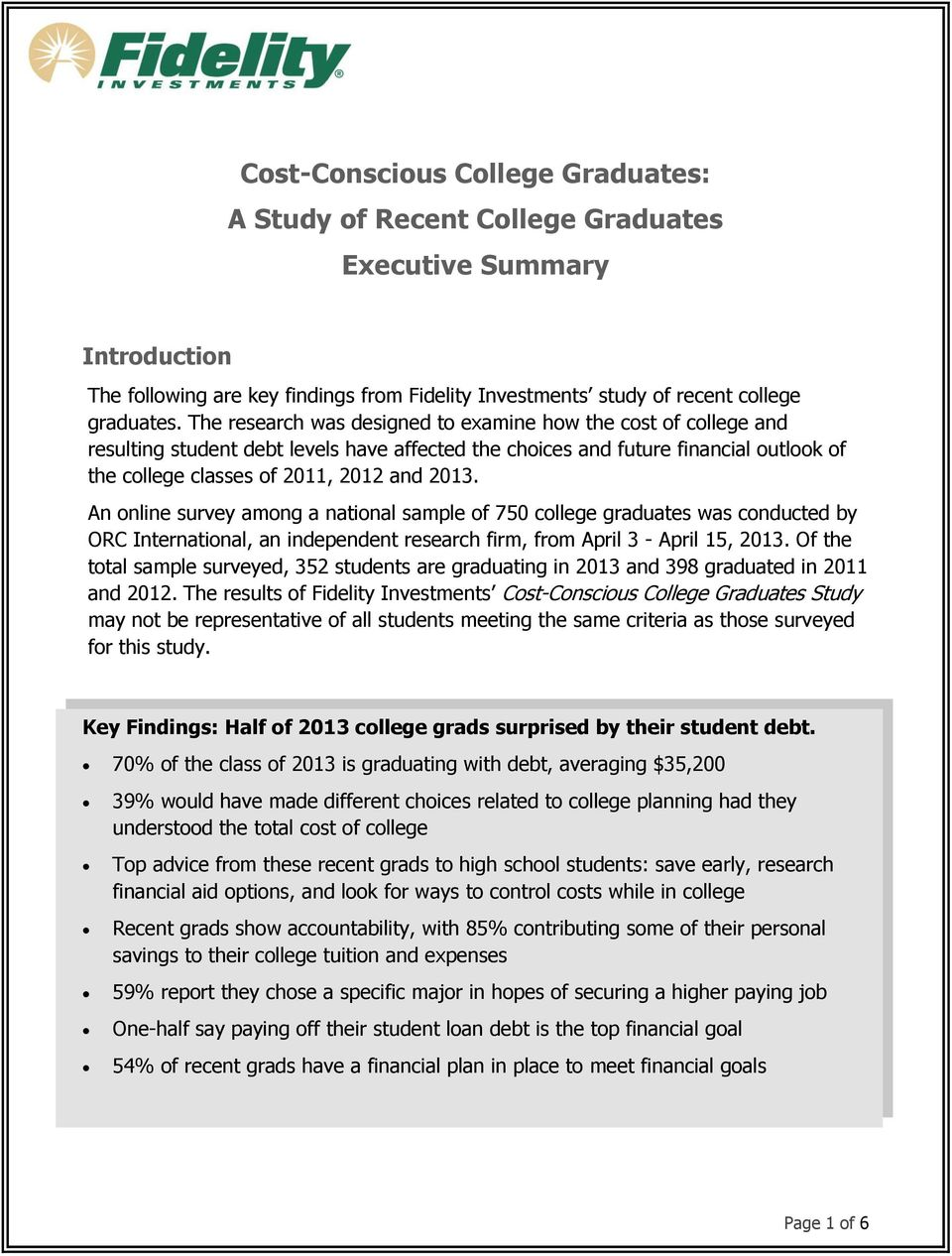 An online survey among a national sample of 750 college graduates was conducted by ORC International, an independent research firm, from April 3 - April 15, 2013.