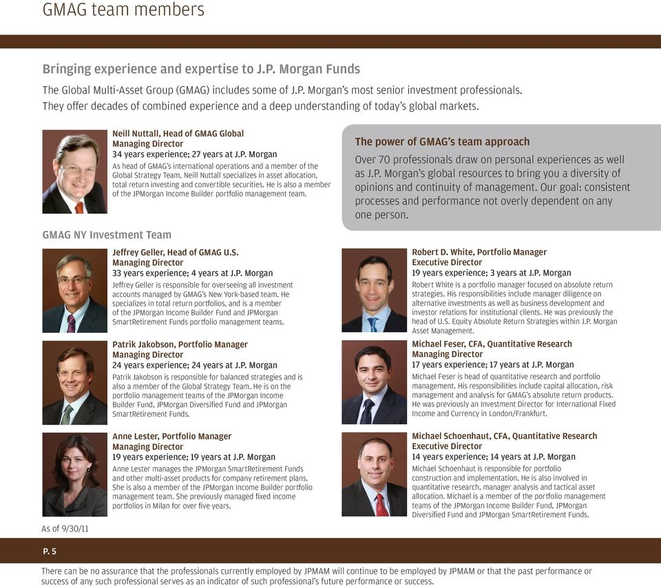 Morgan As head of GMAG s international operations and a member of the Global Strategy Team, Neill Nuttall specializes in asset allocation, total return investing and convertible securities.