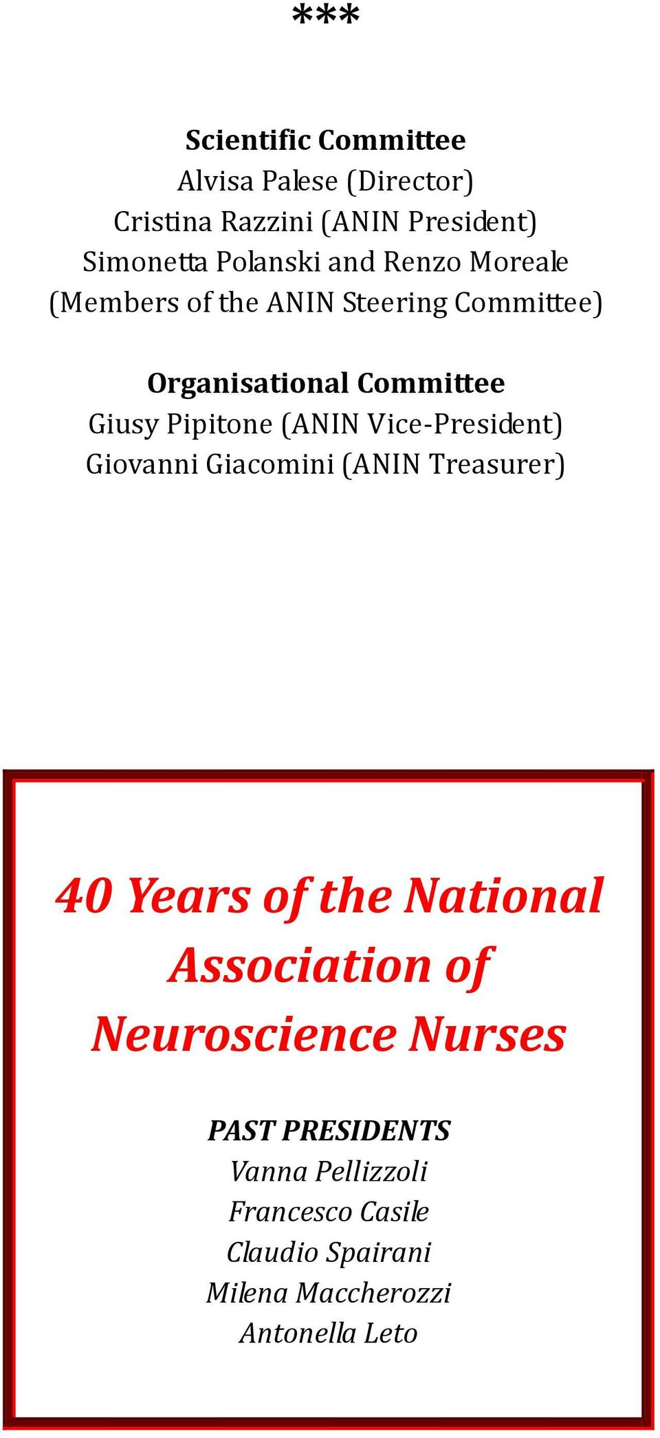 Vice-President) Giovanni Giacomini (ANIN Treasurer) 40 Years of the National Association of Neuroscience