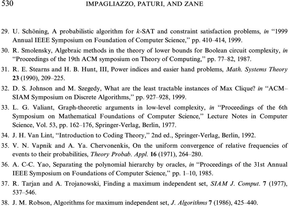 R. E. Stearns and H. B. Hunt, III, Power indices and easier hand problems, Math. Systems Theory 23 (1990), 209 225. 32. D. S. Johnson and M.