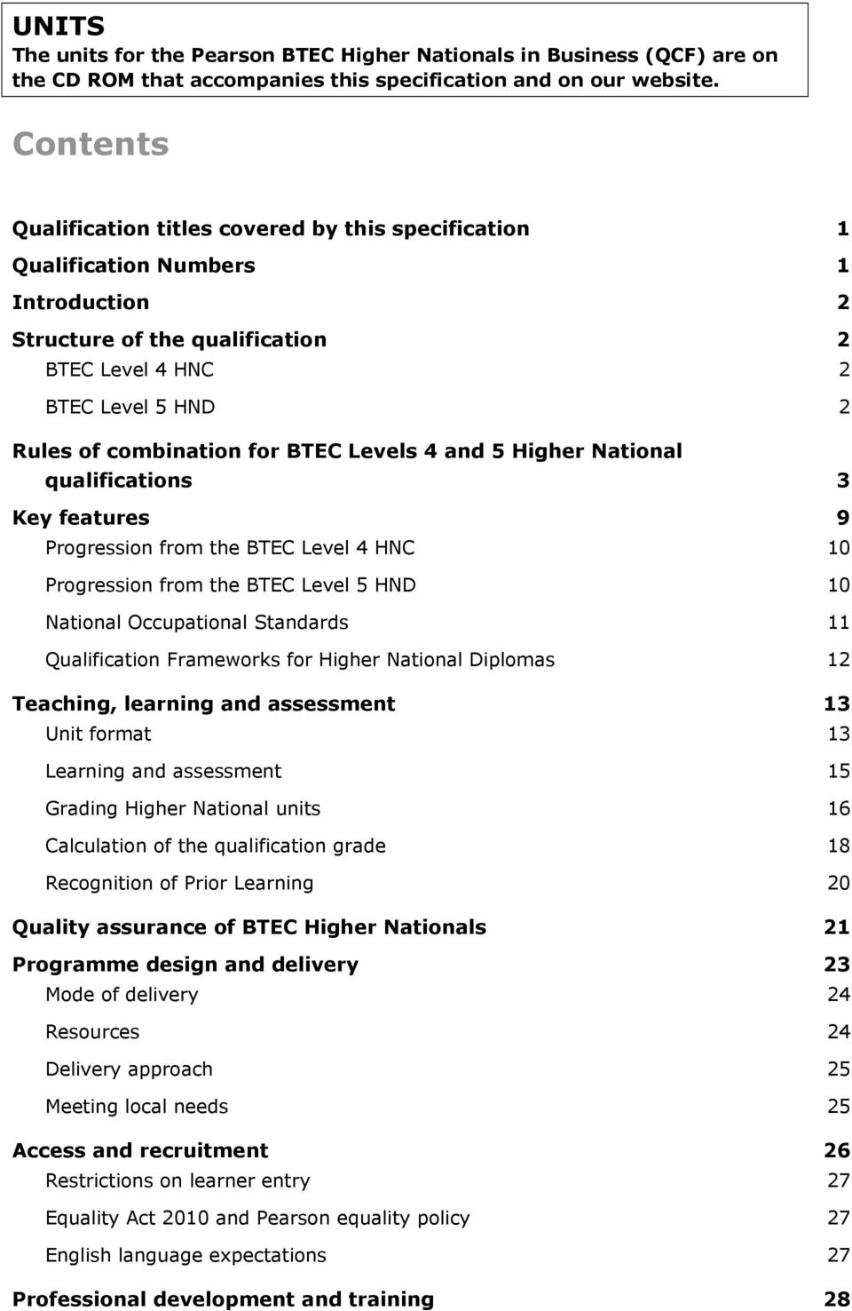 BTEC Levels 4 and 5 Higher National qualifications 3 Key features 9 Progression from the BTEC Level 4 HNC 10 Progression from the BTEC Level 5 HND 10 National Occupational Standards 11 Qualification