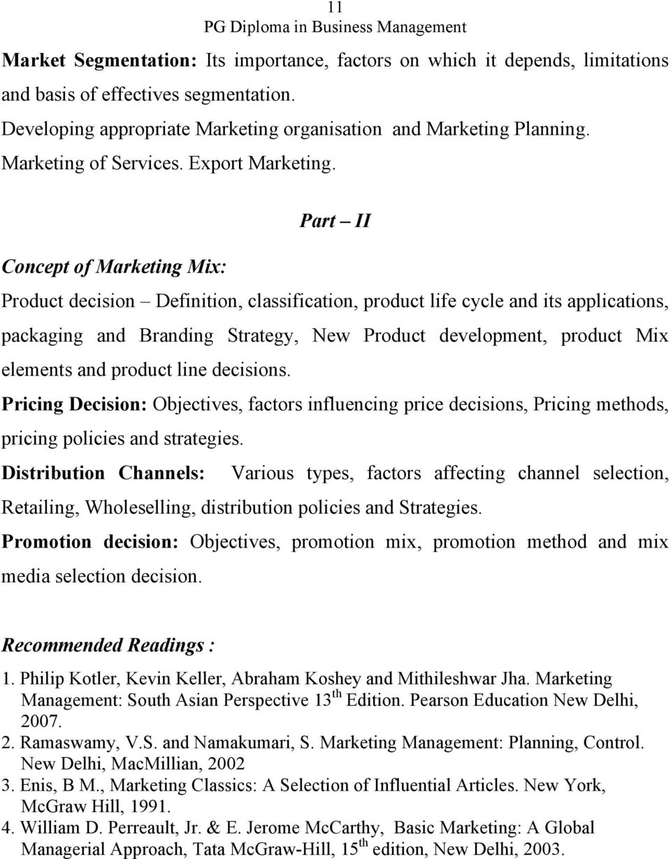 Part II Concept of Marketing Mix: Product decision Definition, classification, product life cycle and its applications, packaging and Branding Strategy, New Product development, product Mix elements