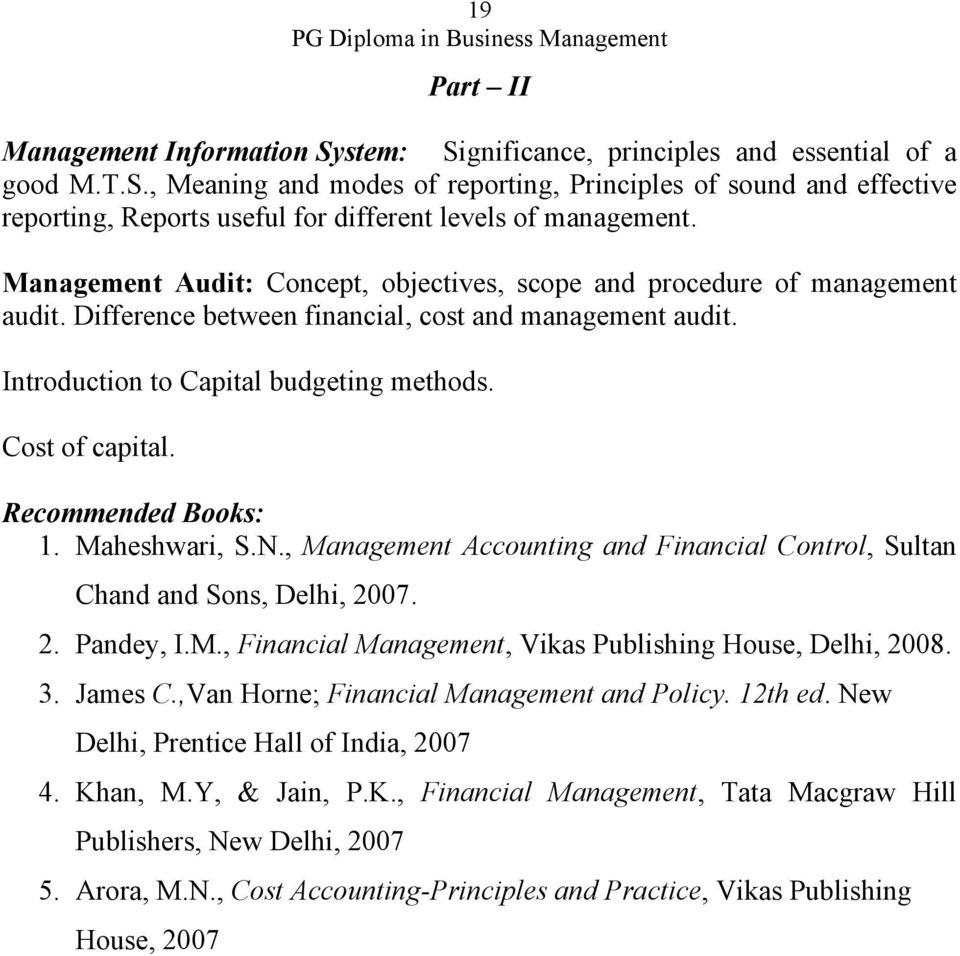 Recommended Books: 1. Maheshwari, S.N., Management Accounting and Financial Control, Sultan Chand and Sons, Delhi, 2007. 2. Pandey, I.M., Financial Management, Vikas Publishing House, Delhi, 2008. 3.