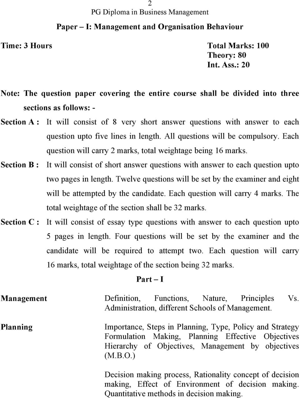 upto five lines in length. All questions will be compulsory. Each question will carry 2 marks, total weightage being 16 marks.