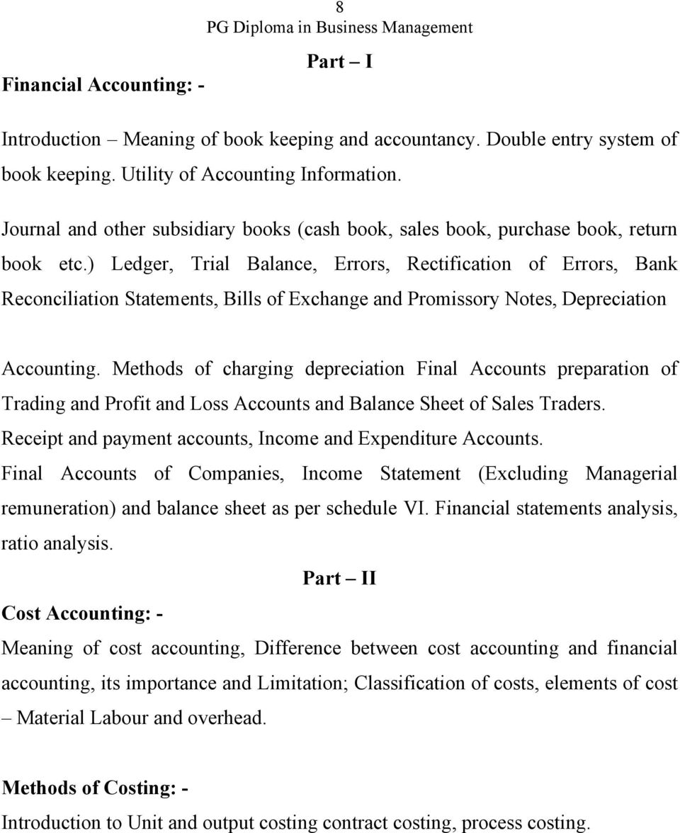 ) Ledger, Trial Balance, Errors, Rectification of Errors, Bank Reconciliation Statements, Bills of Exchange and Promissory Notes, Depreciation Accounting.