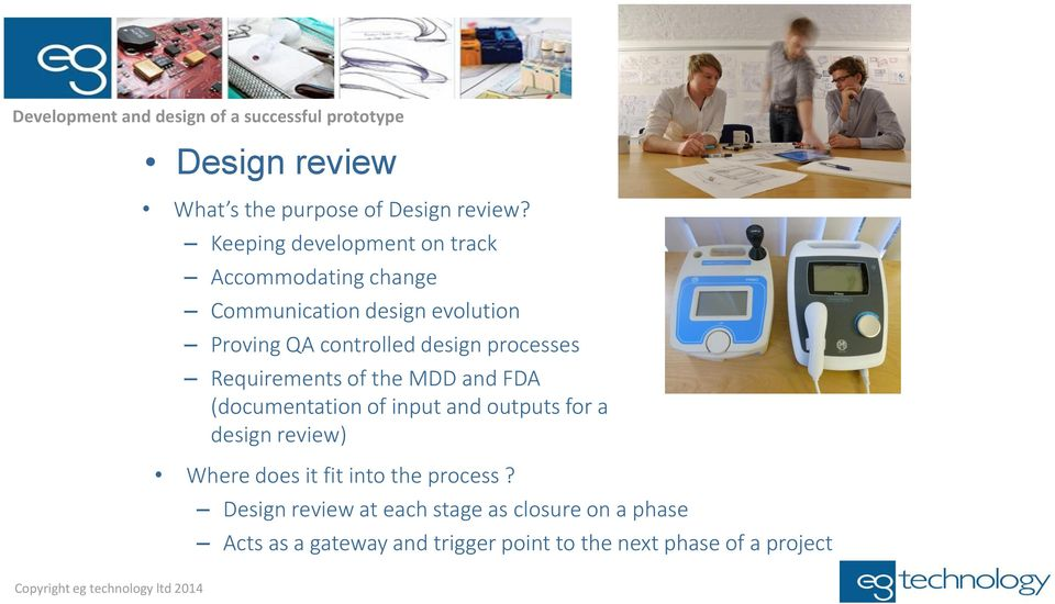 design processes Requirements of the MDD and FDA (documentation of input and outputs for a design