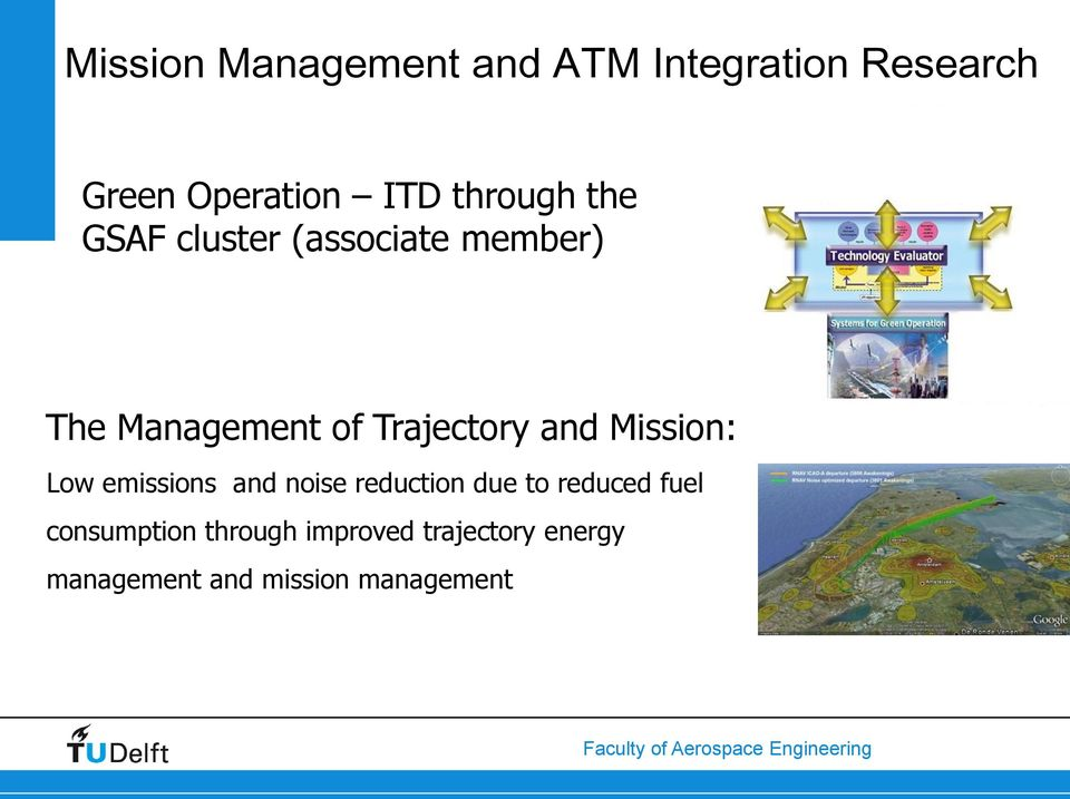 Trajectory and Mission: Low emissions and noise reduction due to