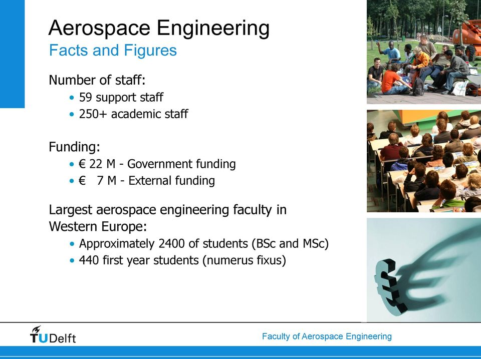 funding Largest aerospace engineering faculty in Western Europe: