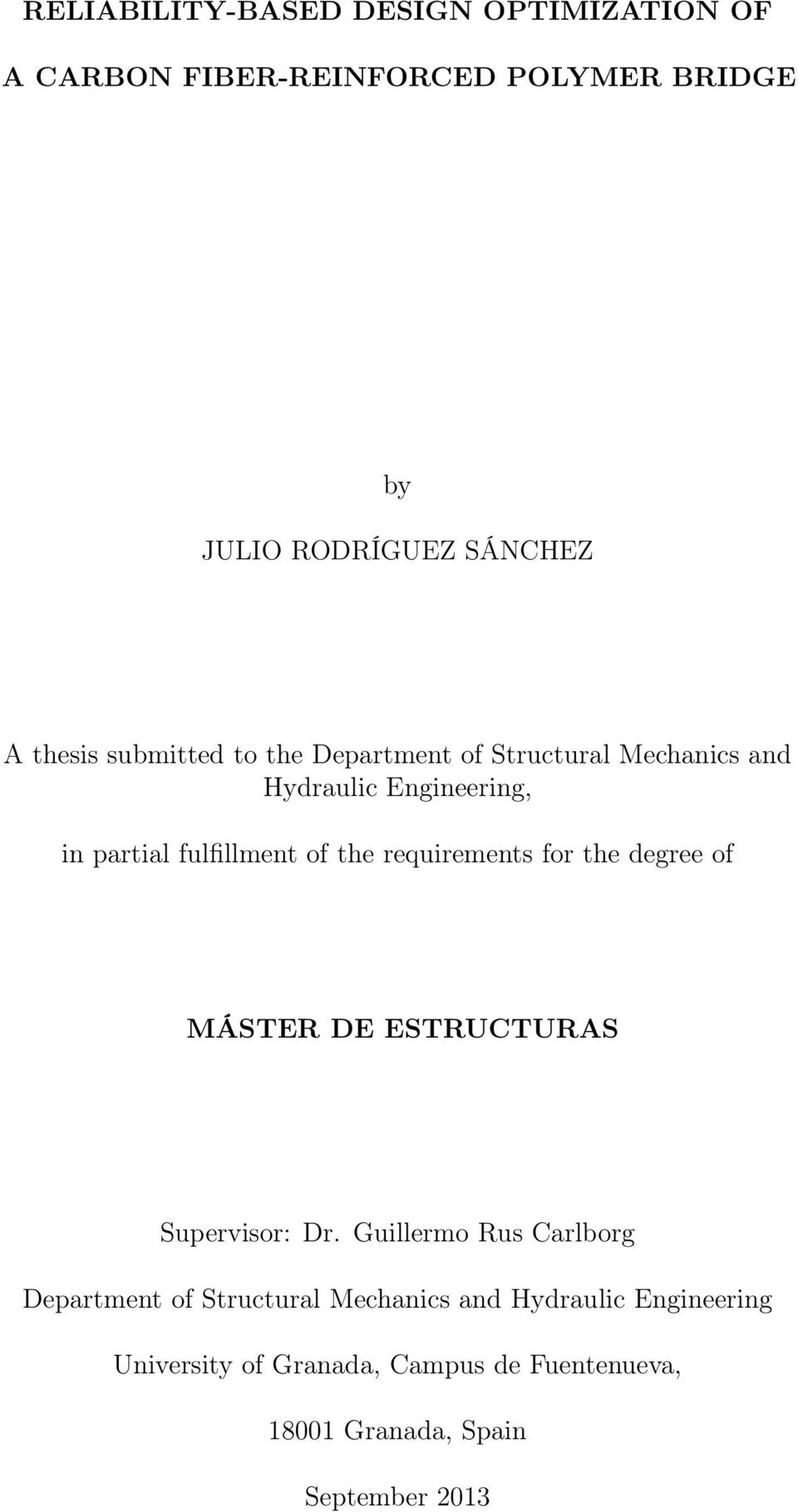 requirements for the degree of MÁSTER DE ESTRUCTURAS Supervisor: Dr.
