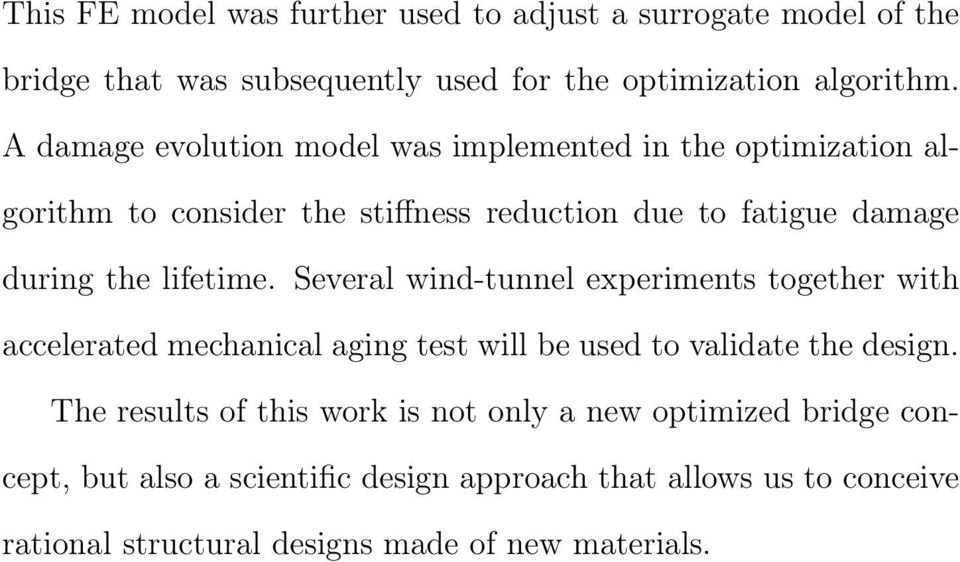lifetime. Several wind-tunnel experiments together with accelerated mechanical aging test will be used to validate the design.