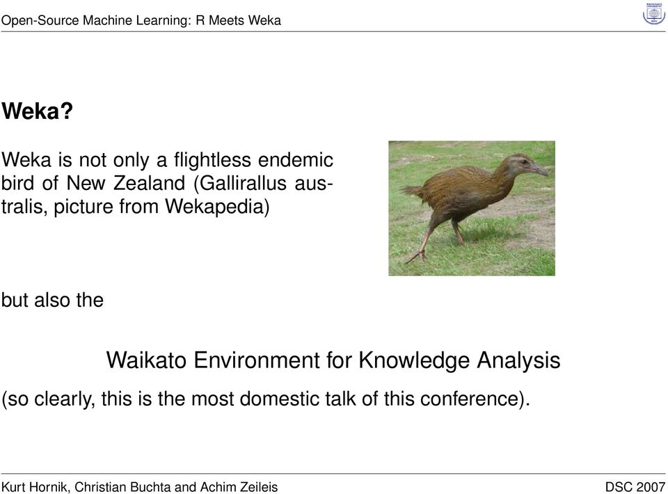 but also the Waikato Environment for Knowledge Analysis