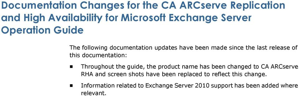 documentation: Throughout the guide, the product name has been changed to CA ARCserve RHA and screen shots