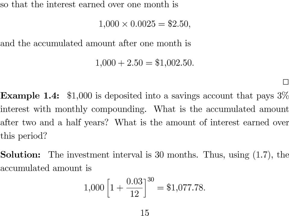 4: $1,000 is deposited into a savings account that pays 3% interest with monthly compounding.
